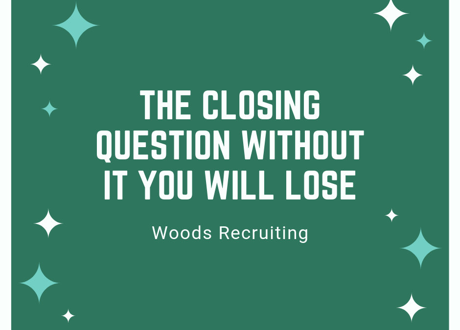 The Closing Question Without It You Will Lose