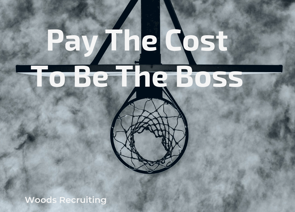 Pay The Cost To Be The Boss