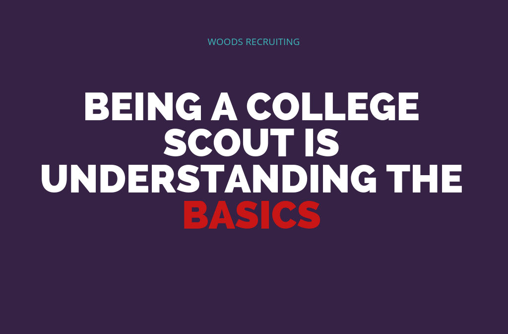 Being A College Scout Is Understanding The Basics