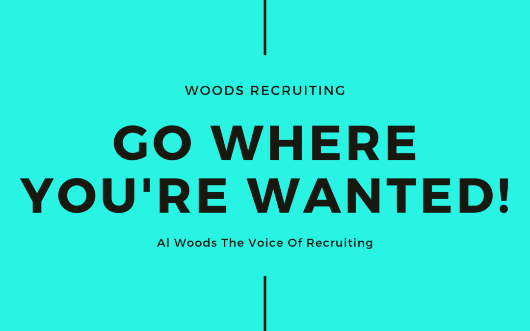 Go Where You're Wanted!