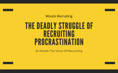 The Deadly Struggle Of Recruiting Procrastination