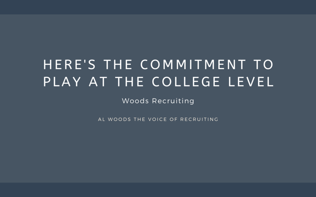 Here's The Commitment To Play At The College Level