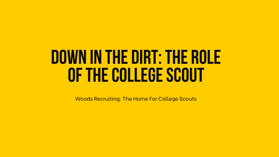 Down In The Dirt: The Role Of The College Scout