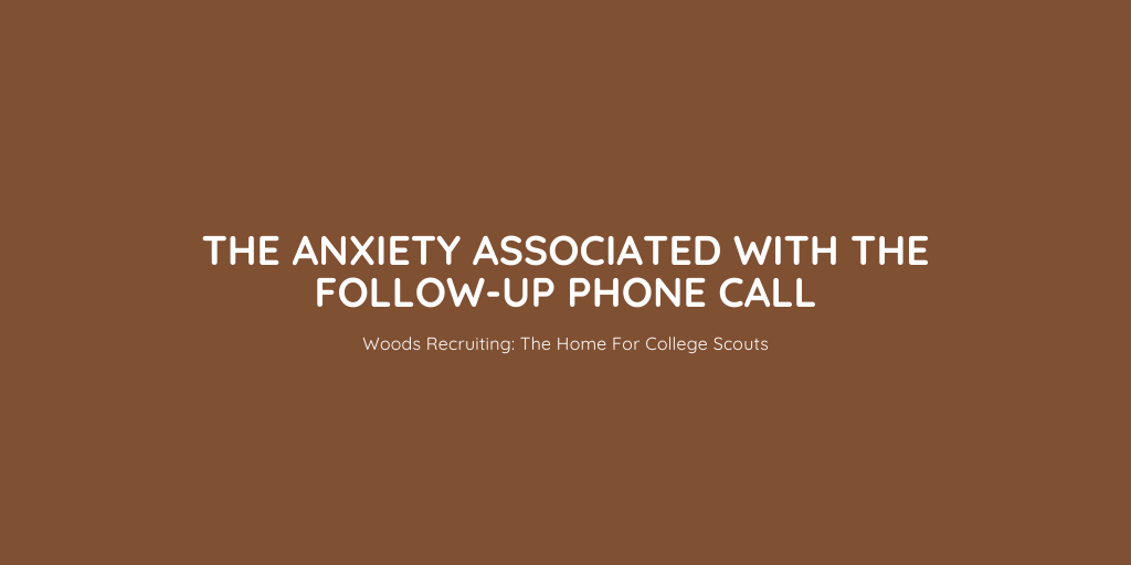 The Anxiety Associated With The Follow-Up Phone Call