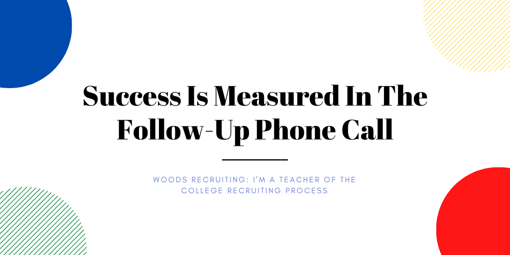 Success Is Measured In The Follow-Up Phone Call